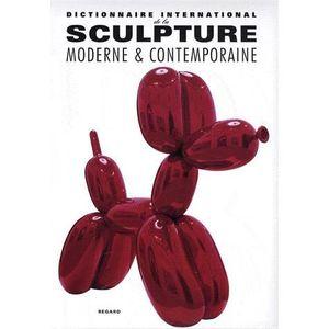 LIVRE SCULPTURE Dictionnaire international de la sculpture moderne