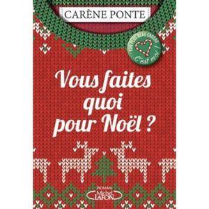 LITTÉRATURE FRANCAISE Vous faites quoi pour Noël ?