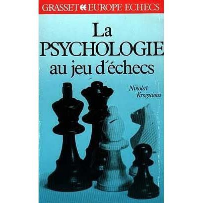 la psychologie au jeu d 39 checs achat vente livre nikola kroguious grasset fasquelle. Black Bedroom Furniture Sets. Home Design Ideas