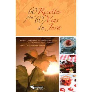 LIVRE CUISINE RÉGION 60 recettes pour 60 vins du Jura