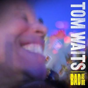 CD POP ROCK - INDÉ Tom Waits - Bad as Me