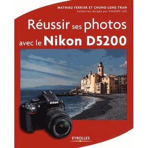 LIVRE PHOTOGRAPHIE Réussir ses photos avec le Nikon D5200