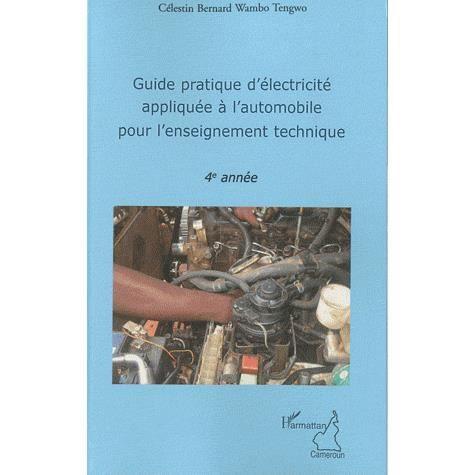 Guide pratique d'électricité appliquée à l'automob