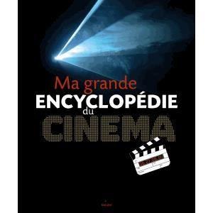 Livre 6-9 ANS Ma grande encyclopédie du cinéma