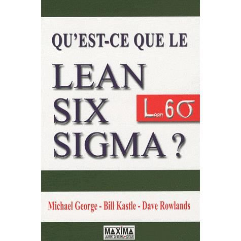 qu 39 est ce que le lean six sigma achat vente livre michael george bill kastle dave rowlands. Black Bedroom Furniture Sets. Home Design Ideas