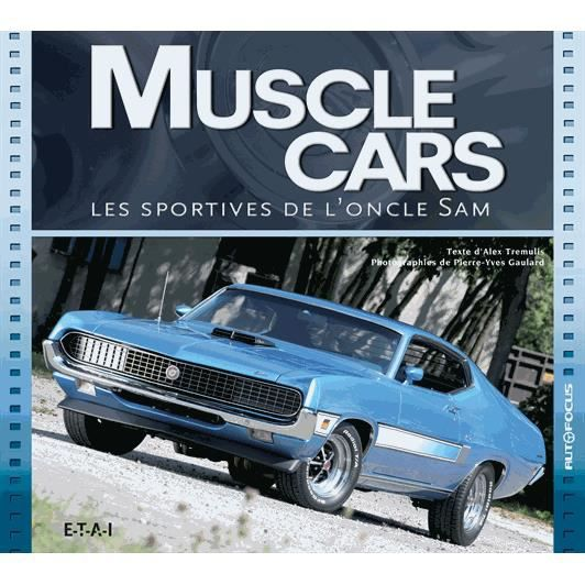 muscle cars achat vente livre alex tremulis editions techniques pour l 39 automobile et l. Black Bedroom Furniture Sets. Home Design Ideas