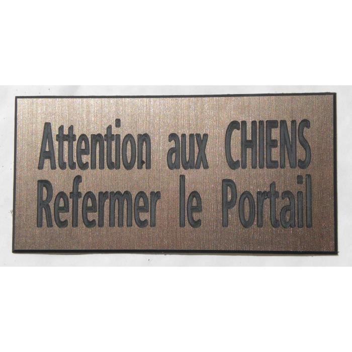 plaque gravée ATTENTION AU CHIEN REFERMER LE PORTAIL FT 150 X 75 MM