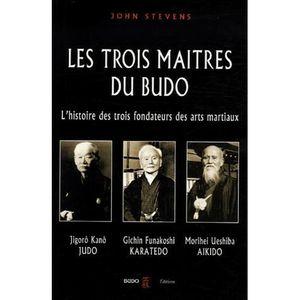 LIVRE SPORT Les trois maîtres du budo