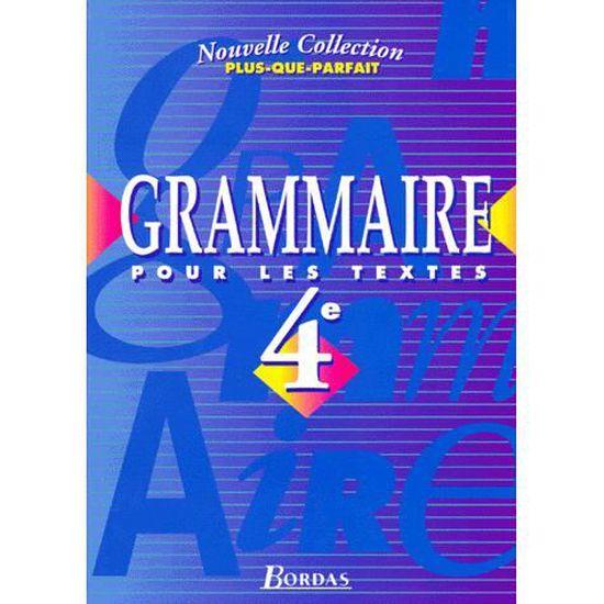 Francais 4eme Grammaire Pour Les Textes Programme