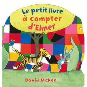 LIVRE 0-3 ANS ÉVEIL Le petit livre à compter d'Elmer