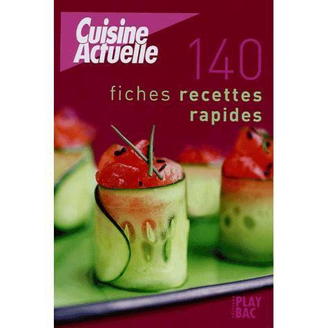 Cuisine Actuelle 140 Fiches Recettes Rapides Achat Vente