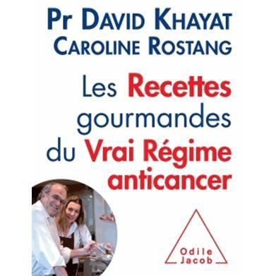 les recettes gourmandes du vrai r gime anticancer achat vente livre david khayat caroline. Black Bedroom Furniture Sets. Home Design Ideas