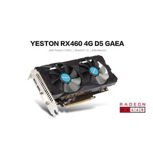 CARTE GRAPHIQUE INTERNE Carte Graphique Yeston RX460-4G D5 4K AMD 4GB GDDR