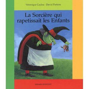 Livre 3-6 ANS La sorcière qui rapetissait les enfants