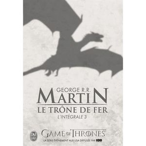 LIVRE FANTASY Le Trône de fer l'Intégrale (A game of Thrones) To