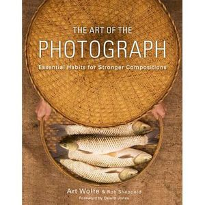 LIVRE PHOTOGRAPHIE The art of the photograph - Art Wolfe