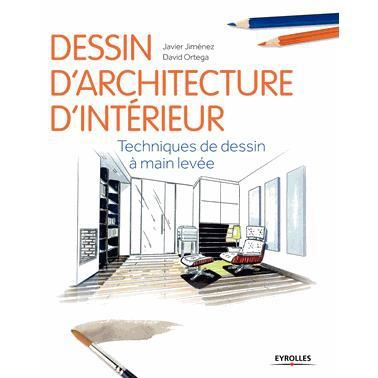 dessin d 39 architecture d 39 int rieur achat vente livre javier jim nez david ortega eyrolles. Black Bedroom Furniture Sets. Home Design Ideas