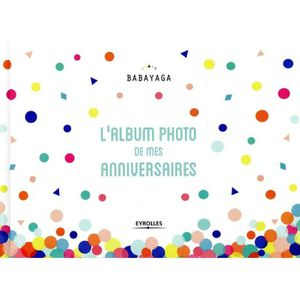 LIVRE 0-3 ANS ÉVEIL Livre - l'album photo de mes anniversaires