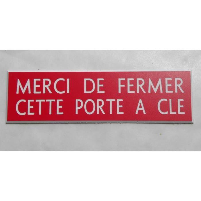 """plaque gravée /""""MERCI DE FERMER CETTE PORTE A CLE/"""" format 29 X 100 MM"""
