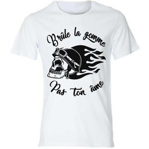 T-SHIRT Tee-shirt moto motard BRULE LA GOMME PAS TON AME T