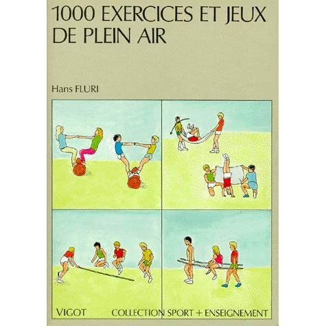 1000 exercices et jeux de plein air achat vente livre hans fluri vigot parution 01 03 1991. Black Bedroom Furniture Sets. Home Design Ideas