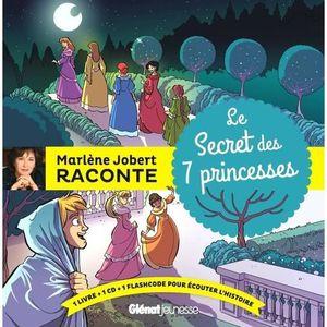 Livre 3-6 ANS Le secret des 7 princesses. Avec 1 CD audio
