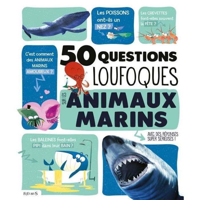 DOCUMENTAIRE ENFANT Livre - 50 questions loufoques sur les animaux mar