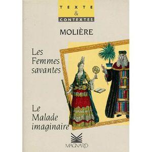 AUTRES LIVRES Les femmes savantes, 1672 le malade imaginaire,...