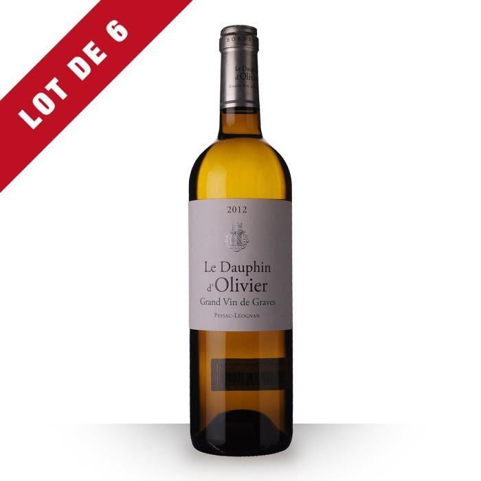 6X Le Dauphin d'Olivier 2012 Blanc 75cl AOC Pessac-Léognan - Vin Blanc