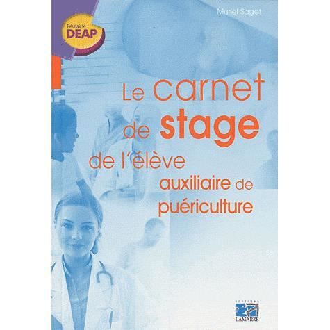 le carnet de stage de l 39 auxiliaire de pu riculture achat vente livre muriel saget b atrice. Black Bedroom Furniture Sets. Home Design Ideas