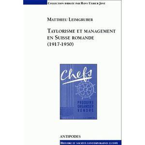 LIVRE GESTION Taylorisme et management en Suisse romande, 1917-1