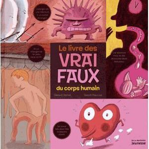 Livre 6-9 ANS Le livre des vrai/faux du corps humain