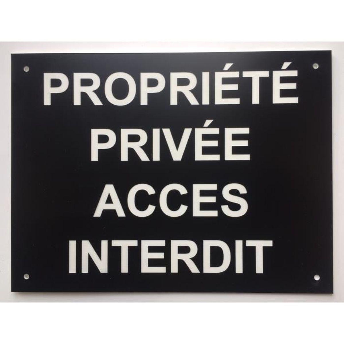 panneau ACCÈS INTERDIT PROPRIÉTÉ PRIVÉE signalétique