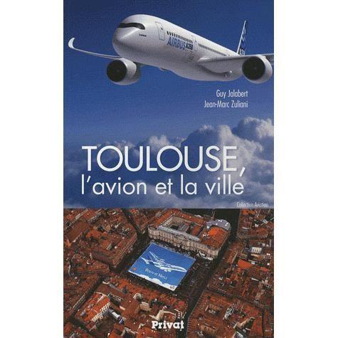 Toulouse, l'avion et la ville