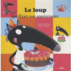 Livre 3-6 ANS Le loup qui fêtait son anniversaire