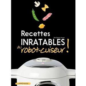 LIVRE CUISINE AUTREMENT Recettes inratables au robot-cuiseur