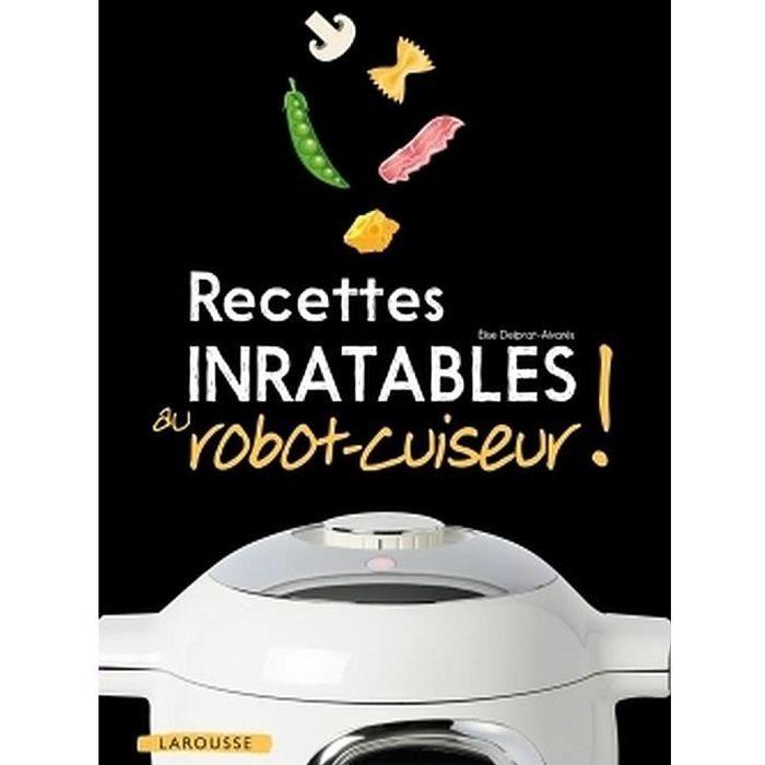 Recettes Inratables Au Robot Cuiseur