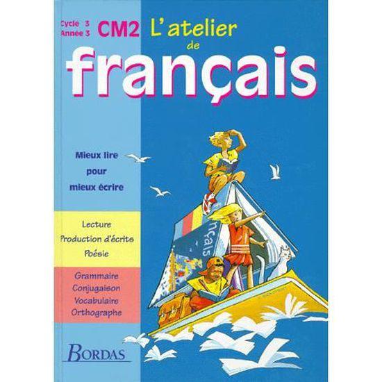 Atelier De Francais Cycle 3 Cm2 Livre De L Eleve