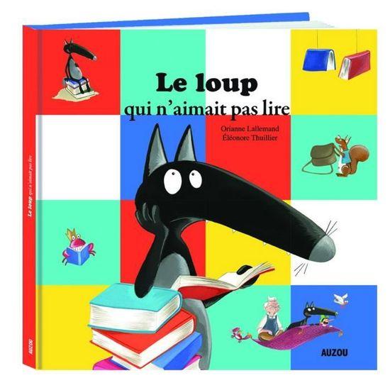 Livre Mes Grands Albums Le Loup Qui N Aimait Pas Lire Aille Unique Coloris Unique