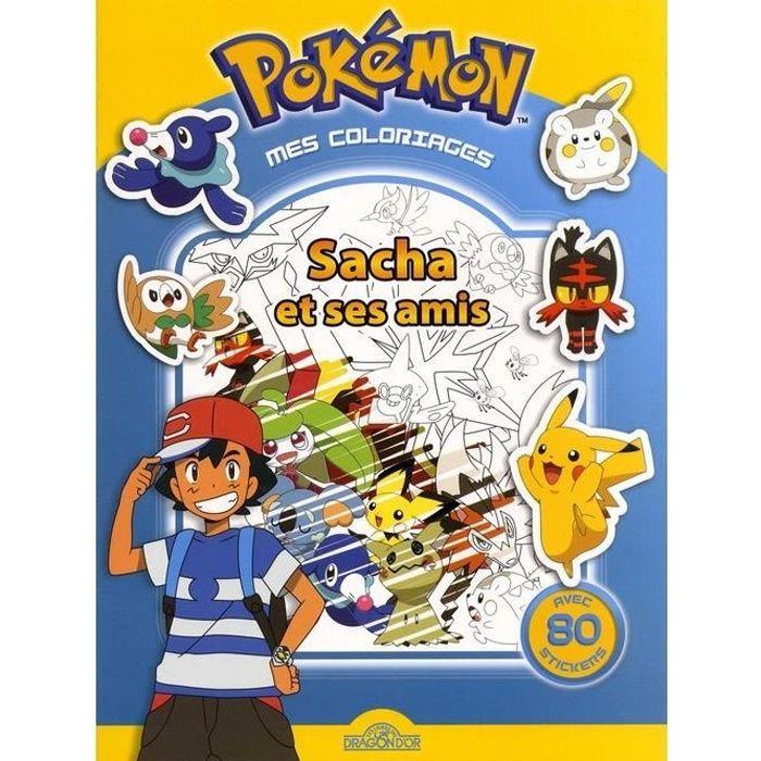 Mes Coloriages Pokemon Sacha Et Ses Amis Avec 80 Stickers Achat Vente Livre Parution Pas Cher Cdiscount