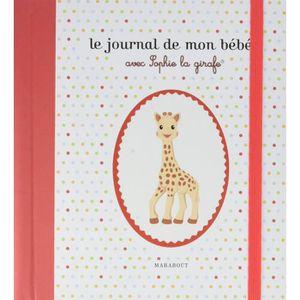 LIVRE 0-3 ANS ÉVEIL Le journal de mon bébé avec Sophie la girafe