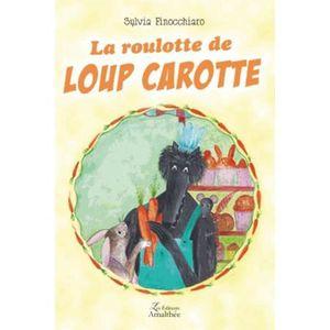 Livre 3-6 ANS La roulotte de Loup Carotte