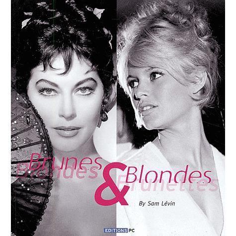 LIVRE CINÉMA - VIDÉO Brunes & blondes : Blondes & brunettes. Edition bi