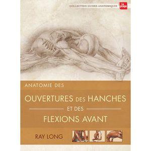 LIVRE RELAXATION Anatomie des ouvertures des hanches et des flexion