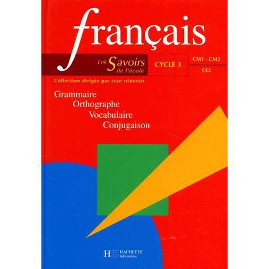 Les Savoirs De L Ecole Francais Ce2 Cm1 Cm2
