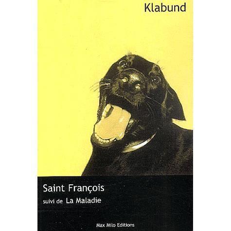 Saint François suivi de La maladie