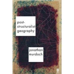 LIVRE SCIENCE TERRE Post-structuralist Geography - Jon Murdoch