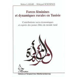 LIVRE SOCIOLOGIE FORCES FEMININES ET DYNAMIQUES RURALES EN TUNISIE