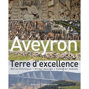 LIVRE TOURISME FRANCE Aveyron, terre d'excellance