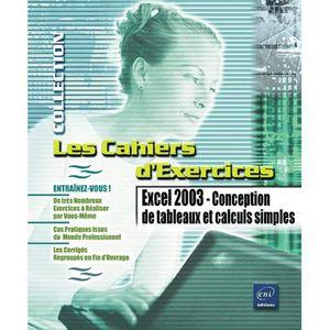 AUTRES LIVRES EXCEL 2003 ; CONCEPTION DE TABLEAUX ET CALCULS SIM